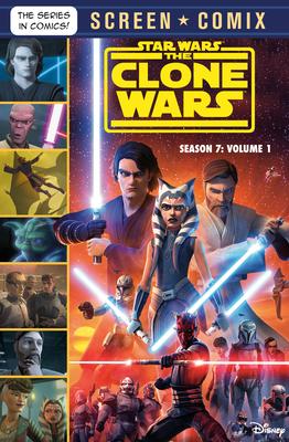 The Clone Wars: Season 7: Volume 1 (Star Wars) (Screen Comix) Cover Image