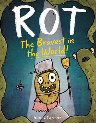 Cover for Rot, the Bravest in the World!