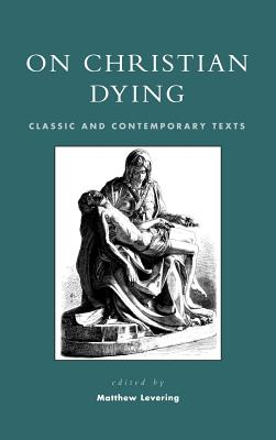 On Christian Dying: Classic and Contemporary Texts Cover Image