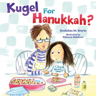 Kugel for Hanukkah? Cover Image