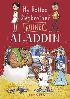 My Rotten Stepbrother Ruined Aladdin (My Rotten Stepbrother Ruined Fairy Tales) Cover Image