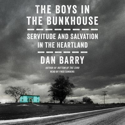The Boys in the Bunkhouse Lib/E: Servitude and Salvation in the Heartland Cover Image