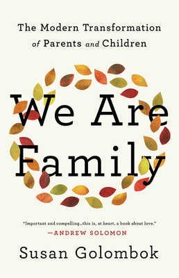 We Are Family: The Modern Transformation of Parents and Children Cover Image