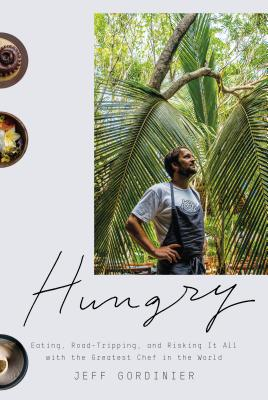 Hungry: Eating, Road-Tripping, and Risking It All with the Greatest Chef in the World Cover Image