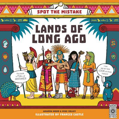 Spot the Mistake: Lands of Long Ago by Amanda Wood and Mike Jolley