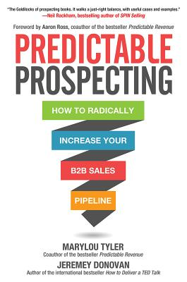 Predictable Prospecting: How to Radically Increase Your B2B Sales Pipeline Cover Image