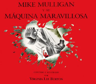 Cover for Mike Mulligan y su maquina maravillosa