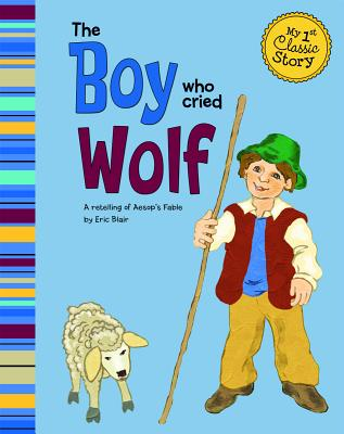 The Boy Who Cried Wolf (My First Classic Story) Cover Image