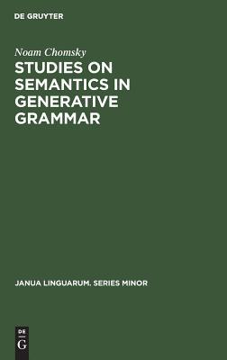 Cover for Studies on Semantics in Generative Grammar (Janua Linguarum. Series Minor #107)