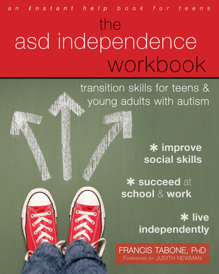 The Asd Independence Workbook: Transition Skills for Teens and Young Adults with Autism Cover Image