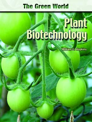 Plant Biotechnology (Green World (Chelsea House)) Cover Image