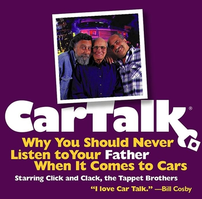 Car Talk: Why You Should Never Listen to Your Father When It Comes to Cars Cover Image