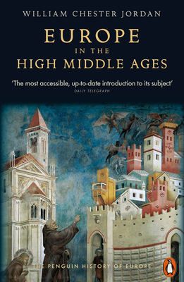 Europe in the High Middle Ages (The Penguin History of Europe) Cover Image