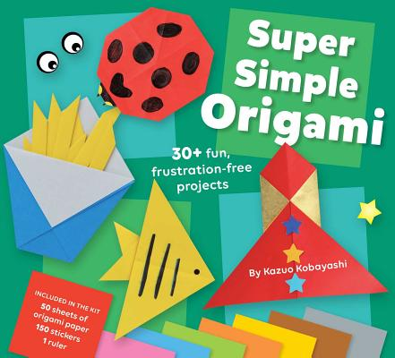 Super Simple Origami: An At-home Activity Kit for Ages 5+ Cover Image