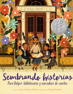 Sembrando historias: Pura Belpré: bibliotecaria y narradora de cuentos: Planting Stories: The Life of Librarian and Storyteller Pura Belpre (Spanish edition) Cover Image