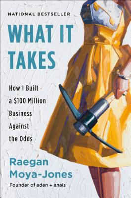 What It Takes: How I Built a $100 Million Business Against the Odds Cover Image