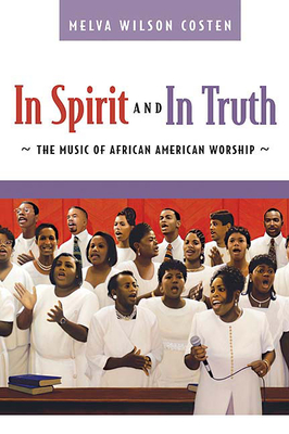In Spirit and in Truth: The Music of African American Worship Cover Image