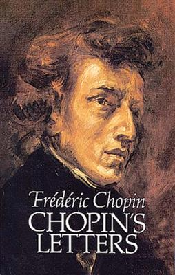 Chopin's Letters (Dover Books on Music) Cover Image