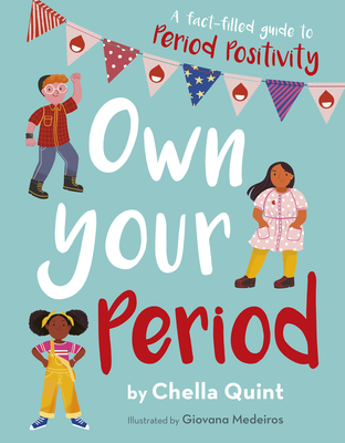 Own Your Period: A Fact-filled Guide to Period Positivity Cover Image