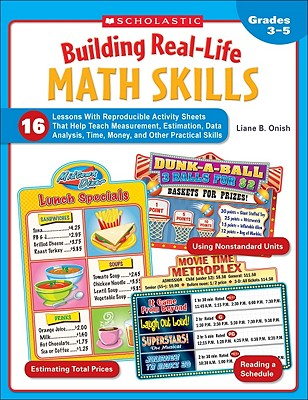 Building Real-Life Math Skills: 16 Lessons With Reproducible Activity Sheets That Teach Measurement, Estimation, Data Analysis, Time, Money, and Other Practical Math Skills Cover Image