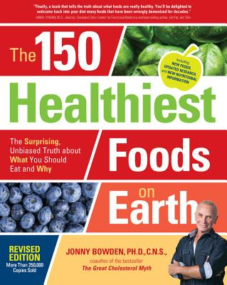 Cover for The 150 Healthiest Foods on Earth, Revised Edition