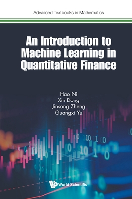 An Introduction to Machine Learning in Quantitative Finance (Advanced Textbooks in Mathematics) Cover Image