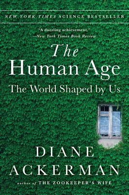The Human Age: The World Shaped by Us Cover Image