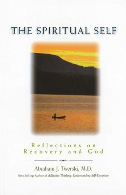 The Spiritual Self: Reflections on Recovery and God Cover Image