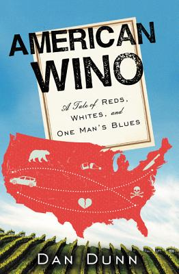 American Wino: A Tale of Reds, Whites, and One Man's Blues Cover Image
