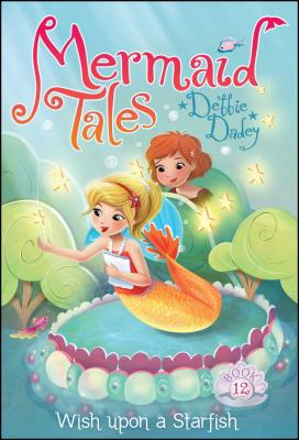 Cover for Wish upon a Starfish (Mermaid Tales #12)