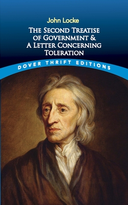 The Second Treatise of Government and a Letter Concerning Toleration (Dover Thrift Editions) Cover Image