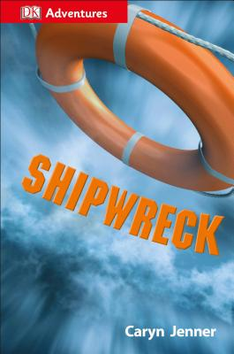 DK Adventures: Shipwreck: Surviving the Storm Cover Image