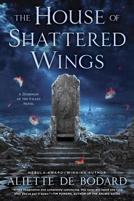 The House of Shattered Wings (A Dominion of the Fallen Novel #1) Cover Image