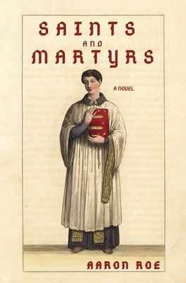 Saints and Martyrs: Novel Cover Image