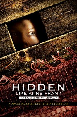 Hidden Like Anne Frank: 14 True Stories of Survival: 14 True Stories of Survival Cover Image