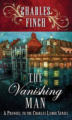 The Vanishing Man: A Prequel to the Charles Lenox Series Cover Image