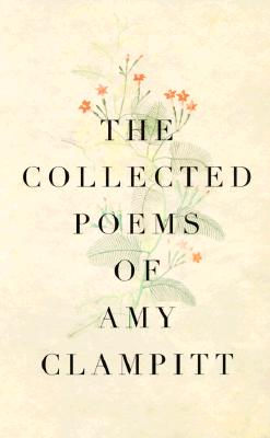 The Collected Poems of Amy Clampitt Cover Image