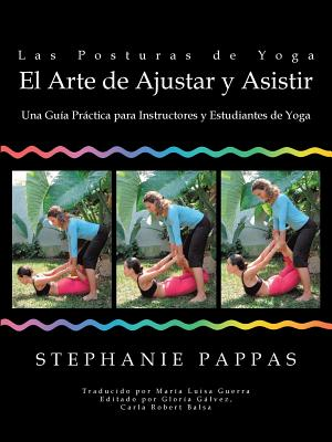 Las Posturas de Yoga El Arte de Ajustar y Asistir: Una Guía Práctica para Instructores y Estudiantes de Yoga Cover Image