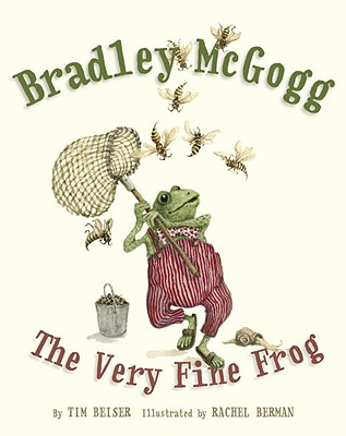 Bradley McGogg, the Very Fine Frog Cover Image