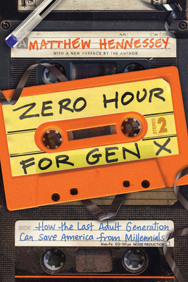 Zero Hour for Gen X: How the Last Adult Generation Can Save America from Millennials Cover Image
