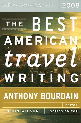 The Best American Travel Writing 2008 (The Best American Series ®) Cover Image