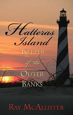 Hatteras Island: Keeper of the Outer Banks Cover Image