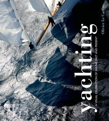 Yachting: A visual celebration of sailing past and present Cover Image