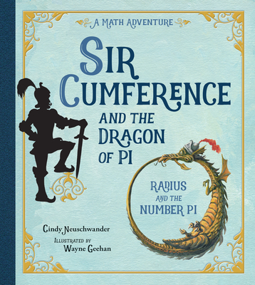Sir Cumference and the Dragon of Pi Cover Image