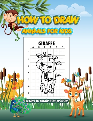 HOW TO DRAW ANIMALS FOR KIDS learn to draw step-by-step: Draw 50 Animals Cover Image
