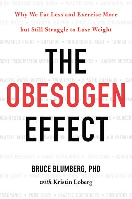 The Obesogen Effect: Why We Eat Less and Exercise More but Still Struggle to Lose Weight Cover Image