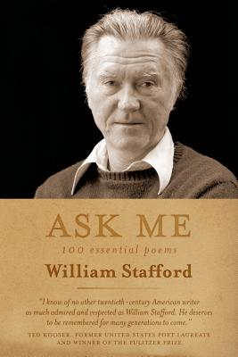 Ask Me: 100 Essential Poems of William Stafford Cover Image