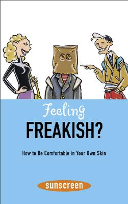 Feeling Freakish?: How to be Comfortable in Your Own Skin Cover Image