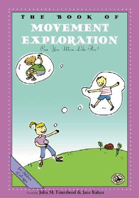 The Book of Movement Exploration: Can You Move Like This? (First Steps in Music series) Cover Image