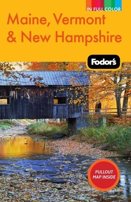 Fodor's Maine, Vermont & New Hampshire, 12th Edition Cover Image